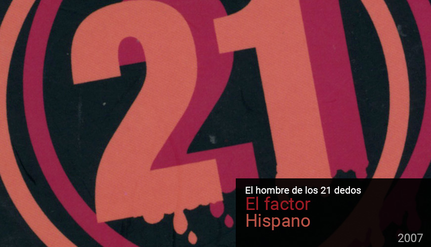 21 dedos: el factor hispano