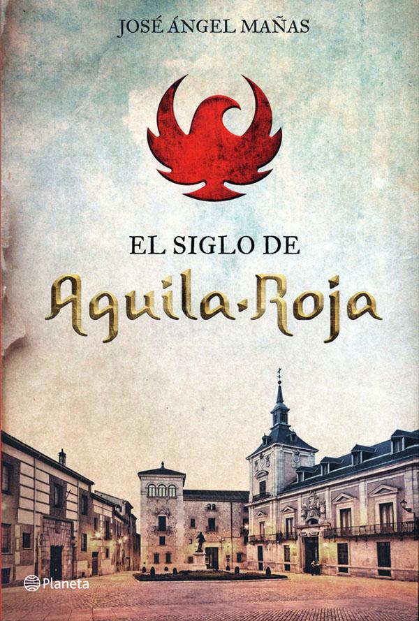 Portada primera edición El siglo de Águila Roja